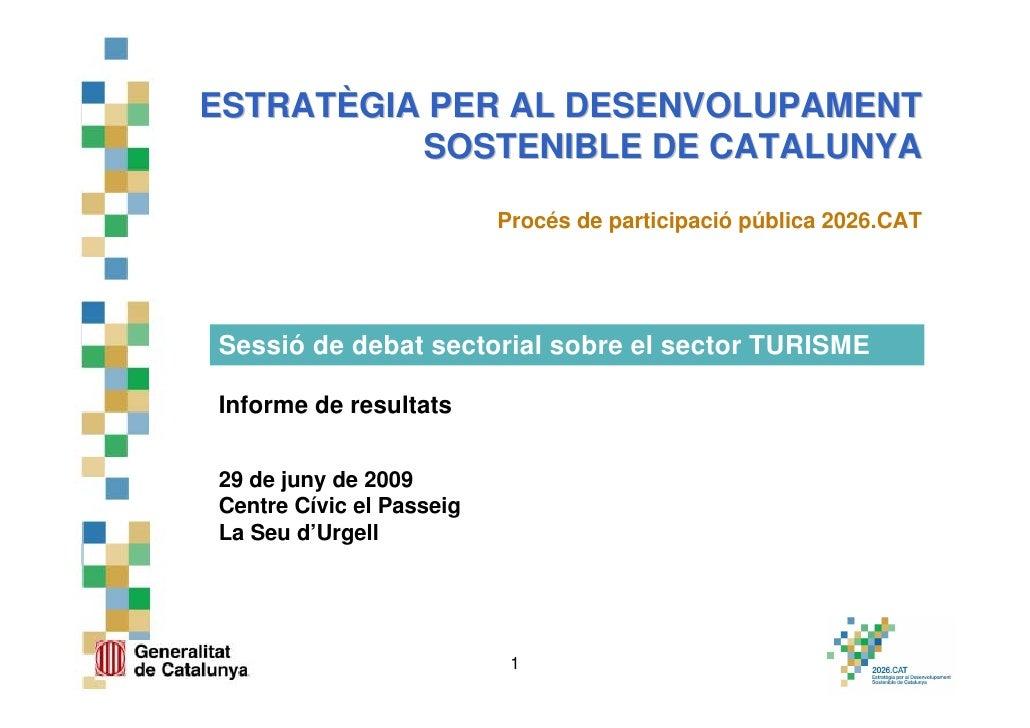 ESTRATÈGIA PER AL DESENVOLUPAMENT           SOSTENIBLE DE CATALUNYA                            Procés de participació públ...