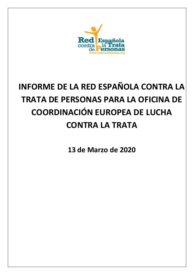 INFORME DE LA RED ESPAÑOLA CONTRA LA TRATA DE PERSONAS PARA LA OFICINA DE COORDINACIÓN EUROPEA DE LUCHA CONTRA LA TRATA 13...