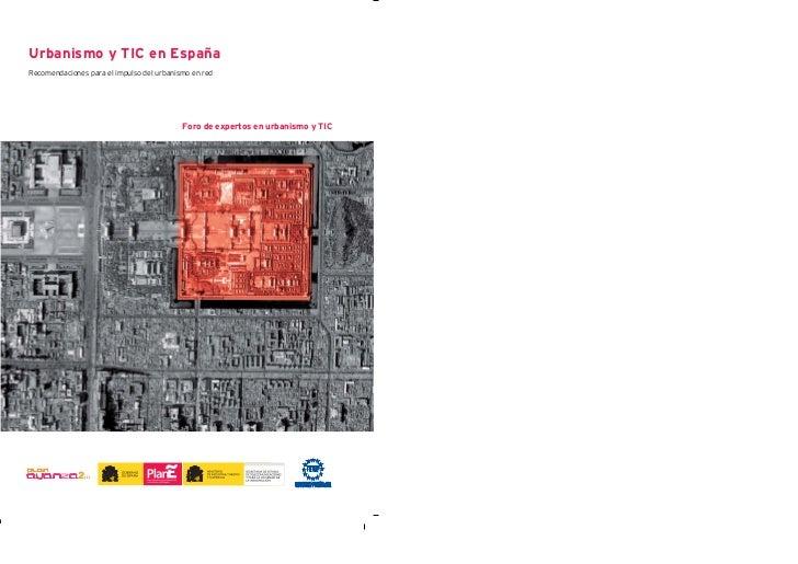 Urbanismo y TIC en EspañaRecomendaciones para el impulso del urbanismo en red                                           Fo...