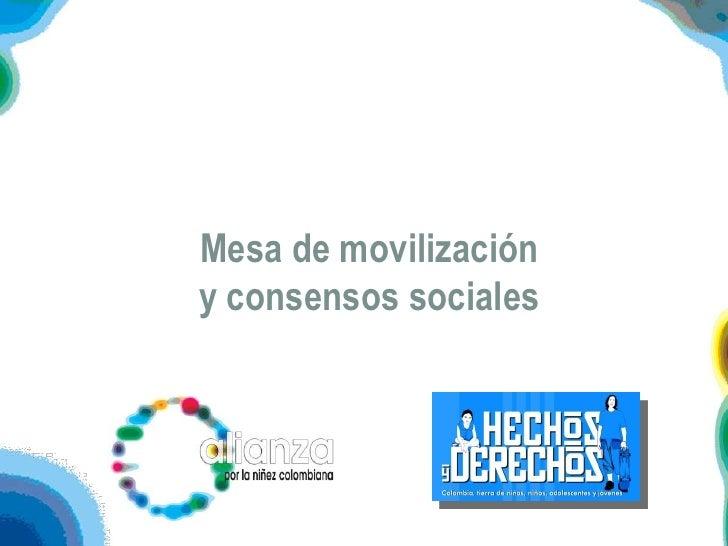 1<br />Mesa de movilización y consensos sociales<br />