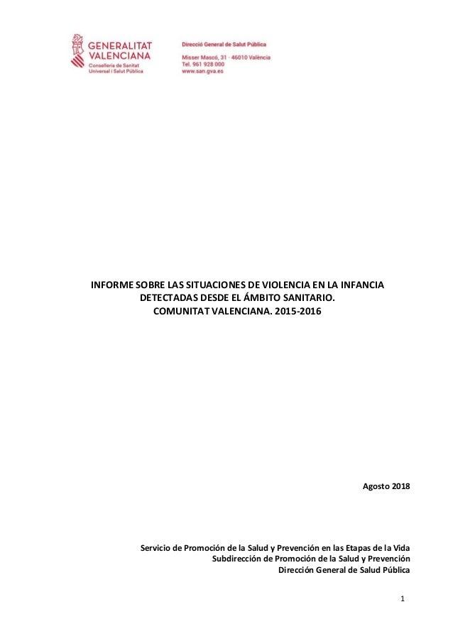 1 INFORME SOBRE LAS SITUACIONES DE VIOLENCIA EN LA INFANCIA DETECTADAS DESDE EL ÁMBITO SANITARIO. COMUNITAT VALENCIANA. 20...