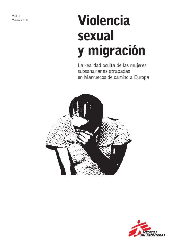 Violencia MSF-E Marzo 2010                  sexual              y migración              La realidad oculta de las mujeres...