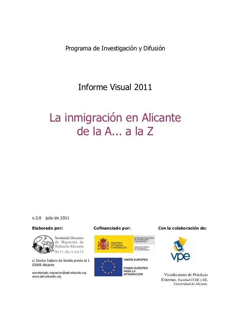 Programa de Investigación y Difusión                                 Informe Visual 2011            La inmigración en Alic...
