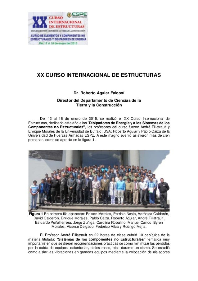 XX CURSO INTERNACIONAL DE ESTRUCTURAS Dr. Roberto Aguiar Falconí Director del Departamento de Ciencias de la Tierra y la C...
