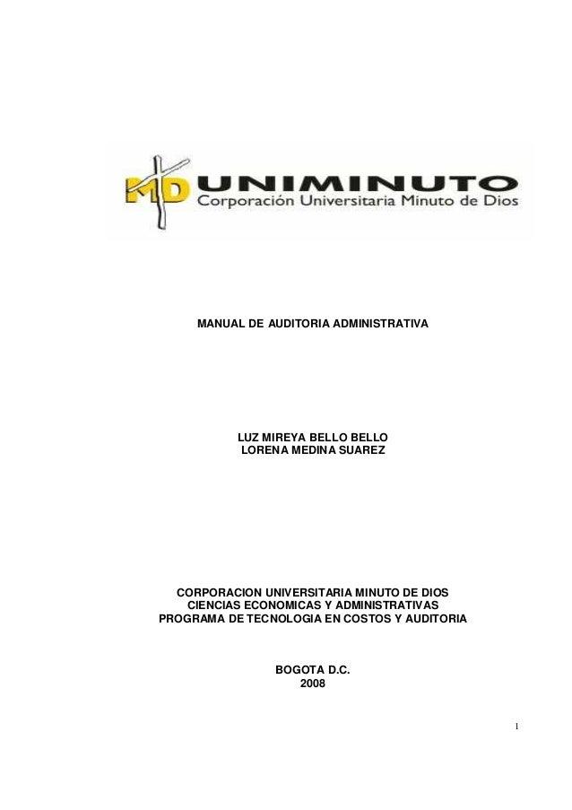 1 MANUAL DE AUDITORIA ADMINISTRATIVA LUZ MIREYA BELLO BELLO LORENA MEDINA SUAREZ CORPORACION UNIVERSITARIA MINUTO DE DIOS ...
