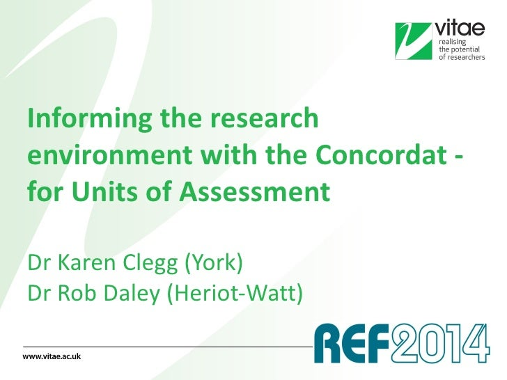 Informing the researchenvironment with the Concordat -for Units of AssessmentDr Karen Clegg (York)Dr Rob Daley (Heriot-Watt)