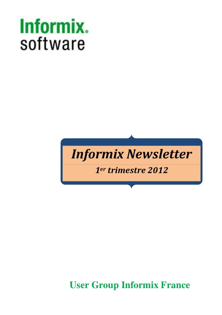 Informix Newsletter     1er trimestre 2012User Group Informix France