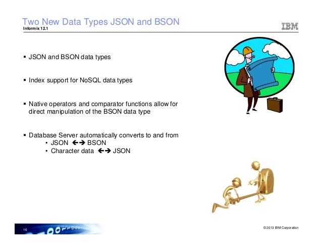 initialization 15 16 informix 121 two new data types json