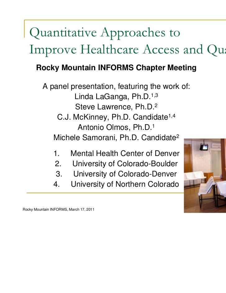 Quantitative Approaches to   Improve Healthcare Access and Quality       Rocky Mountain INFORMS Chapter Meeting          A...