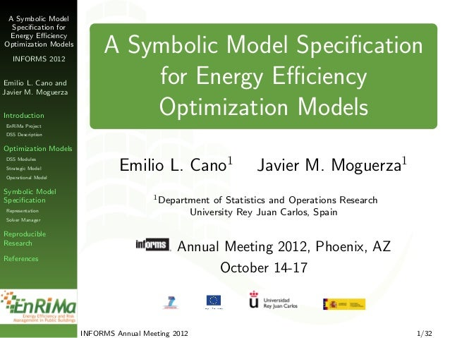 A Symbolic Model  Specification for Energy EfficiencyOptimization Models   INFORMS 2012                           A Symbolic ...