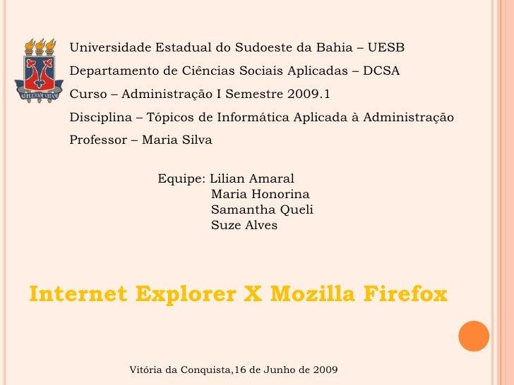 Universidade Estadual do Sudoeste da Bahia – UESB<br />Departamento de Ciências Sociais Aplicadas – DCSA<br />Curso – Admi...