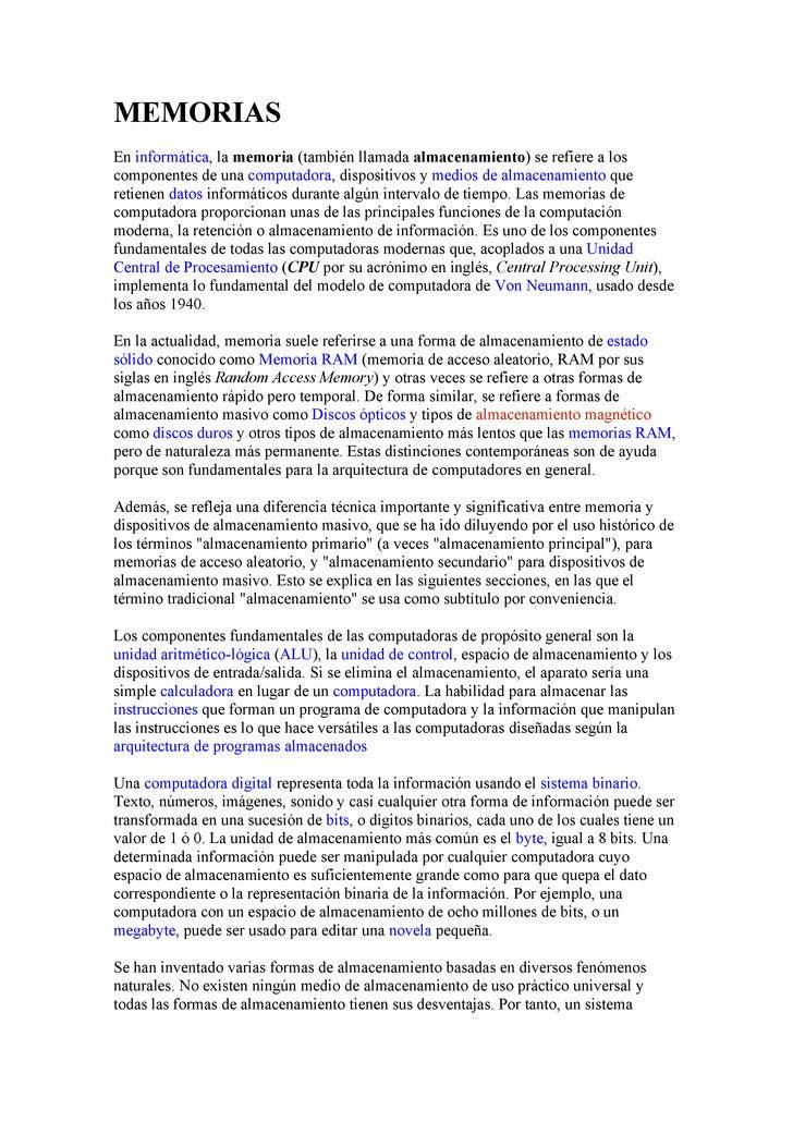 MEMORIAS En informática, la memoria (también llamada almacenamiento) se refiere a los componentes de una computadora, disp...