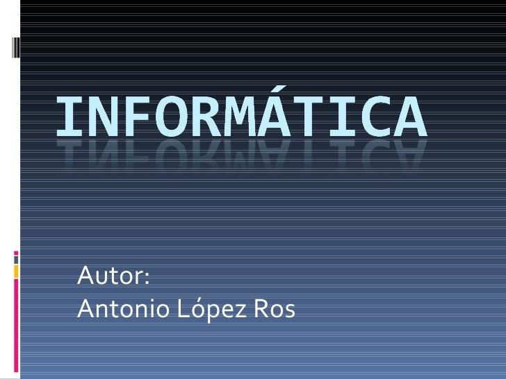 Autor: Antonio López Ros