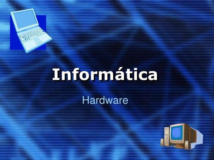 Informática<br />Hardware<br />