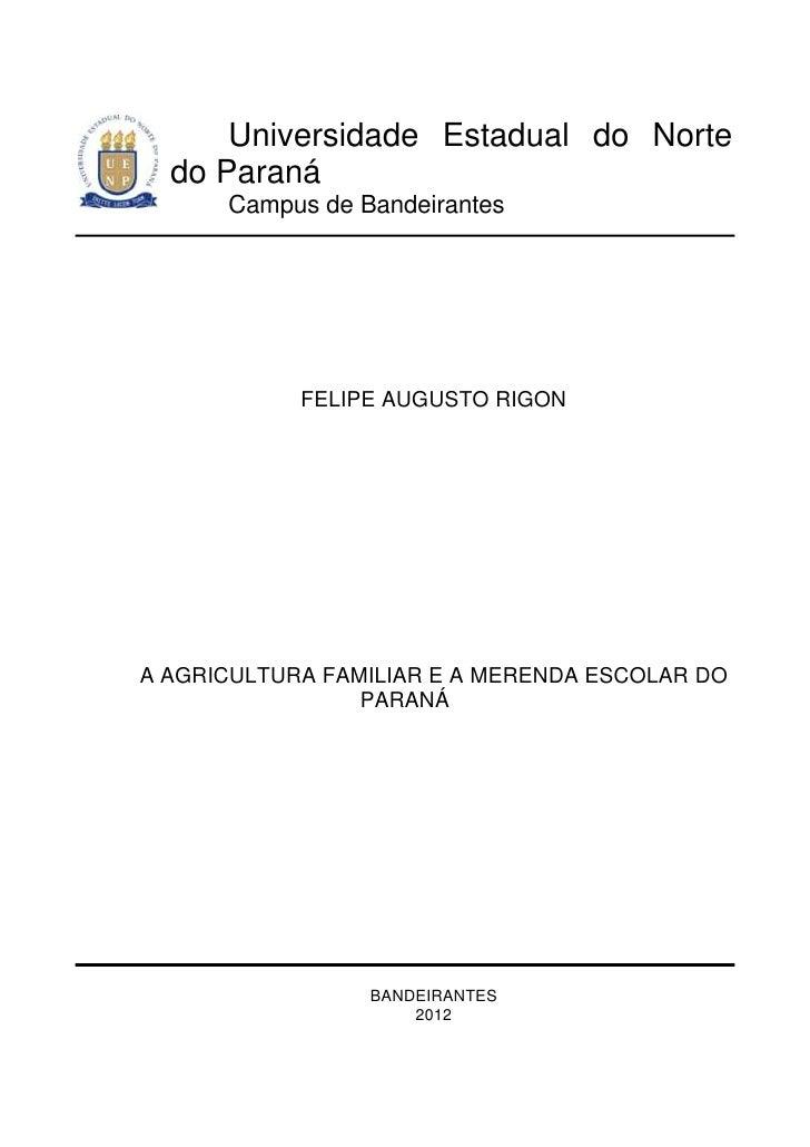 Universidade Estadual do Norte  do Paraná      Campus de Bandeirantes            FELIPE AUGUSTO RIGONA AGRICULTURA FAMILIA...