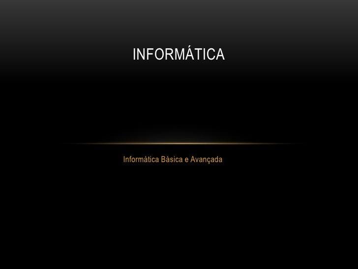 INFORMÁTICAInformática Básica e Avançada
