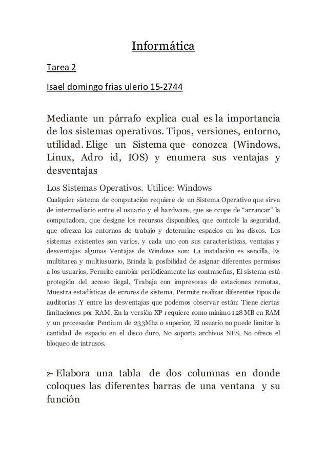Informática Tarea 2 Isael domingo frias ulerio 15-2744 Mediante un párrafo explica cual es la importancia de los sistemas ...