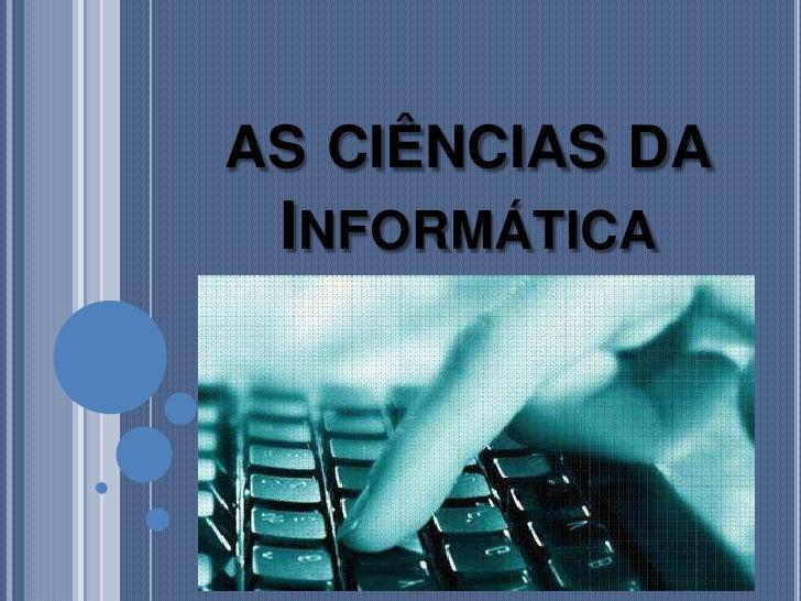 as ciências daInformática<br />