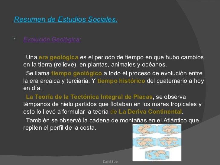 Resumen de Estudios Sociales.•   Evolución Geológica:     Una era geológica es el periodo de tiempo en que hubo cambios   ...