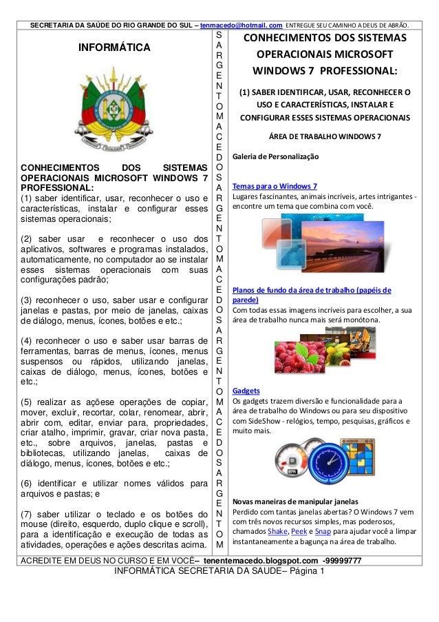 SECRETARIA DA SAÚDE DO RIO GRANDE DO SUL – tenmacedo@hotmail. com ENTREGUE SEU CAMINHO A DEUS DE ABRÃO.  INFORMÁTICA  CONH...