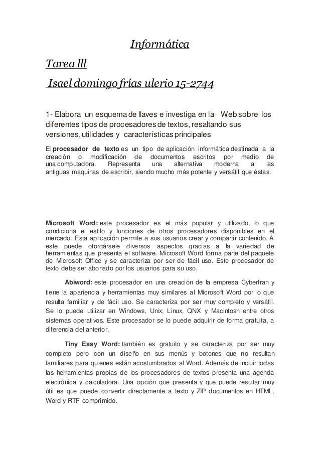 Informática Tarea lll Isael domingo frías ulerio 15-2744 1- Elabora un esquemade llaves e investiga en la Web sobre los di...