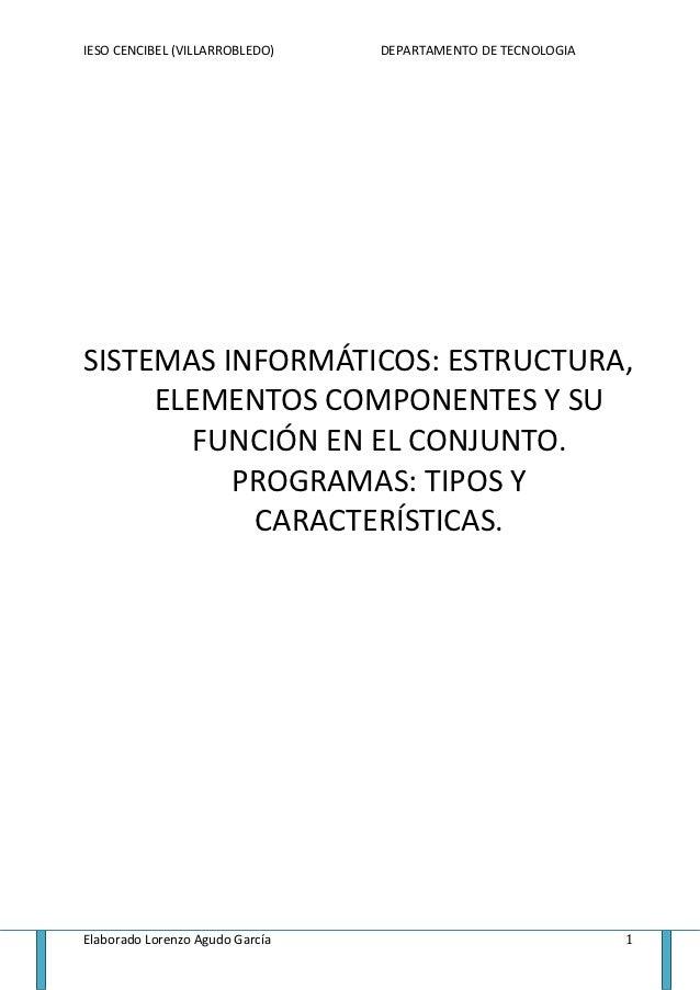 IESO CENCIBEL (VILLARROBLEDO)    DEPARTAMENTO DE TECNOLOGIASISTEMAS INFORMÁTICOS: ESTRUCTURA,     ELEMENTOS COMPONENTES Y ...