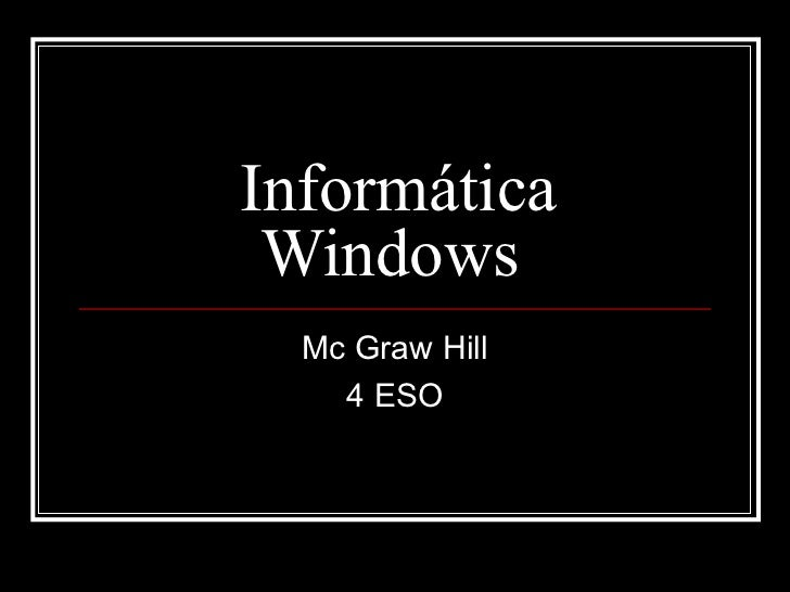 Informática Windows  Mc Graw Hill 4 ESO