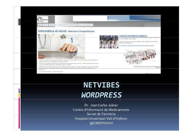 NETVIBESNETVIBESWORDPRESSDr .JoanCarlesJuárezCentred'Informació deMedicamentsServei deFarmàciaServei deFarmàciaHosp...