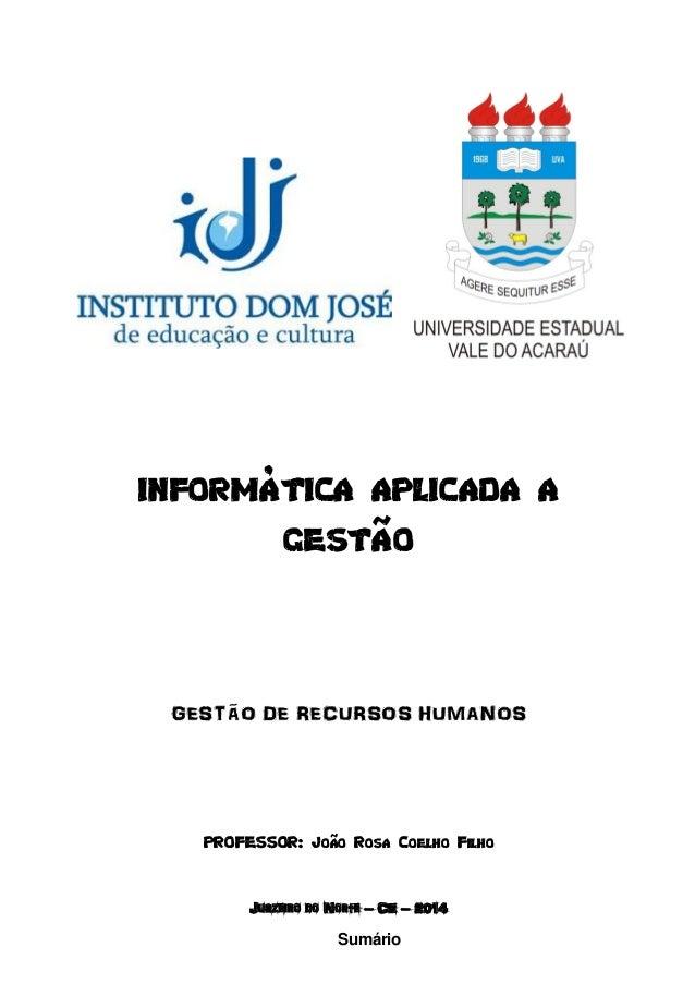 INFORMÁTICA APLICADA A GESTÃO GESTÃO DE RECURSOS HUMANOS PROFESSOR: João Rosa Coelho Filho Juazeiro do Norte – CE – 2014 S...