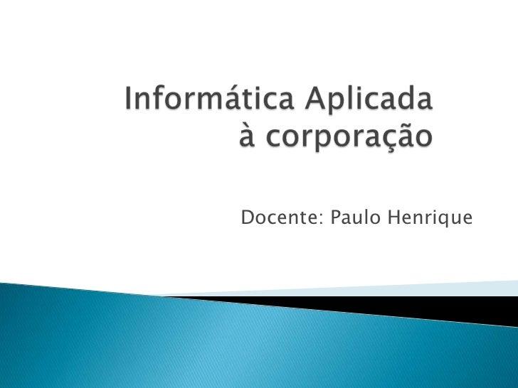 Docente: Paulo Henrique