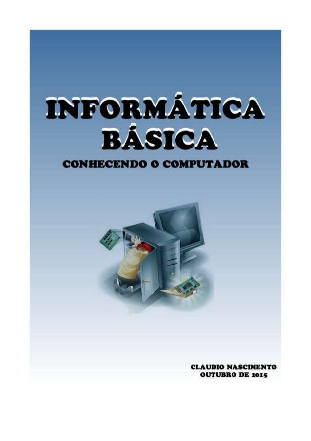 2 INFORMÁTICA BÁSICA O COMPUTADOR Definição: máquina destinada ao processamento de dados, capaz de obedecer a instruções q...