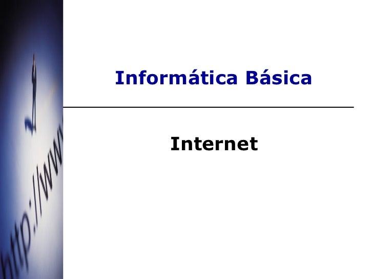 Informática Básica     Internet