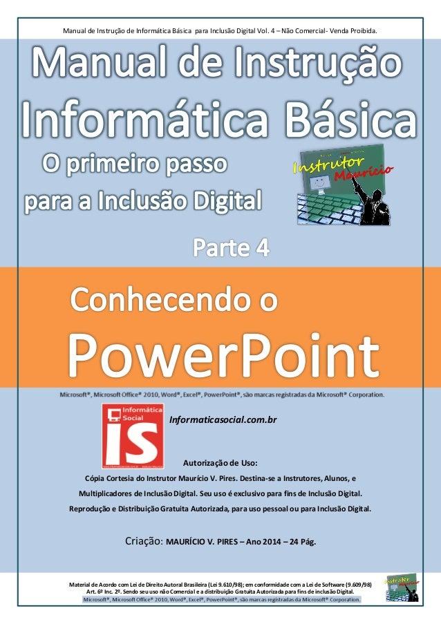 Manual de Instrução de Informática Básica para Inclusão Digital Vol. 4 – Não Comercial- Venda Proibida. Material de Acordo...