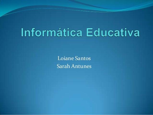 Loiane Santos Sarah Antunes