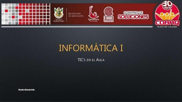 INFORMÁTICA I TIC'S EN EL AULA Ricardo Miranda Solis