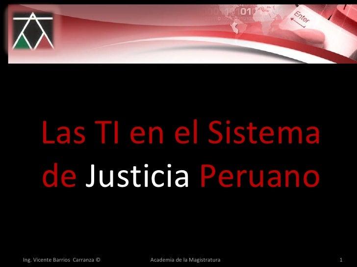 Las TI en el Sistema de  Justicia  Peruano