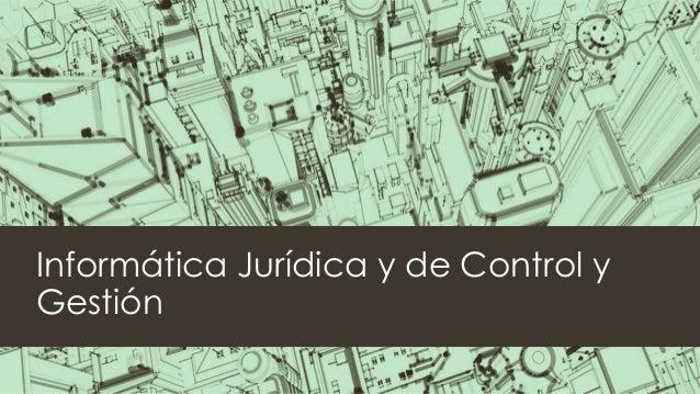 Informática Jurídica y de Control y Gestión