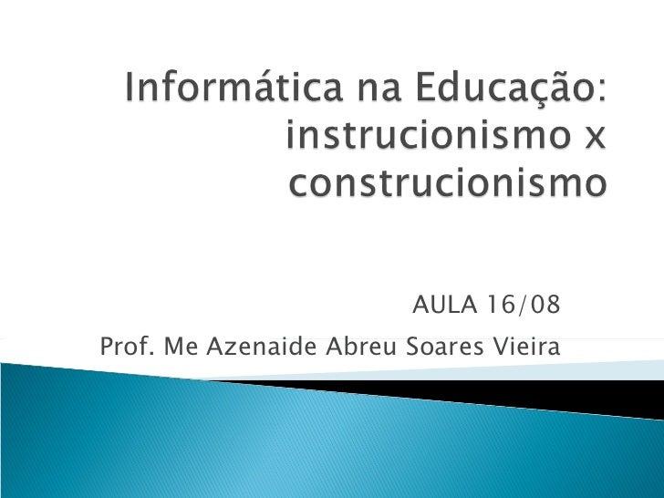 AULA 16/08 Prof. Me Azenaide Abreu Soares Vieira