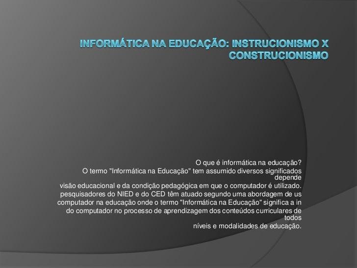 """O que é informática na educação?         O termo """"Informática na Educação"""" tem assumido diversos significados             ..."""