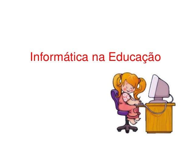 Informática na Educação