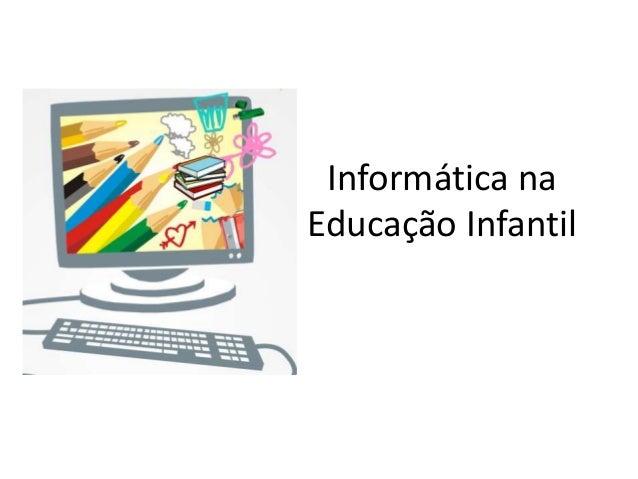 Informática na Educação Infantil