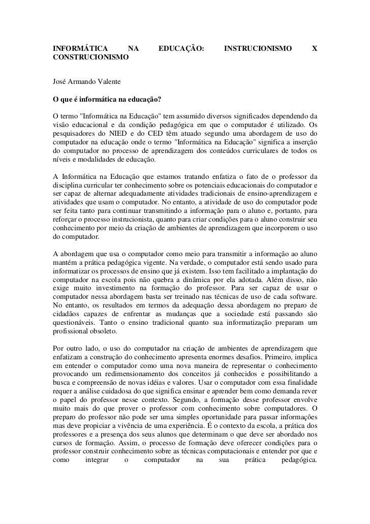 INFORMÁTICA    NA                   EDUCAÇÃO:             INSTRUCIONISMO                XCONSTRUCIONISMOJosé Armando Valen...