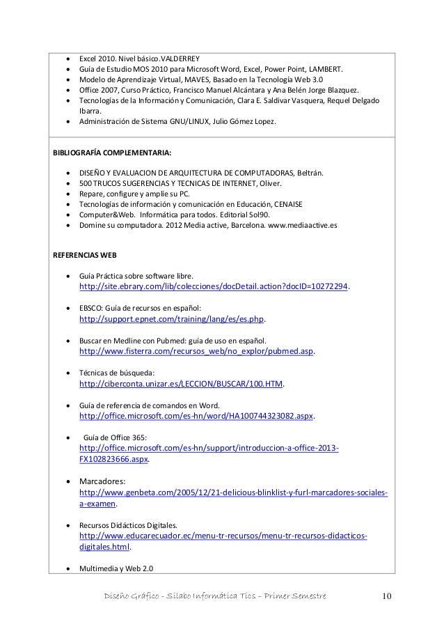 Diseño Gráfico - Silabo Informática Tics – Primer Semestre 10  Excel 2010. Nivel básico.VALDERREY  Guía de Estudio MOS 2...