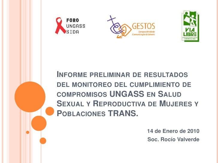Informe preliminar de resultados del monitoreo del cumplimiento de compromisos UNGASS en Salud Sexual y Reproductiva de Mu...