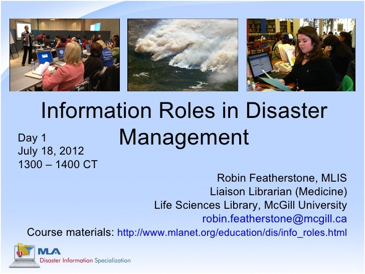 Information Roles in DisasterDay 1July 18, 2012              Management1300 – 1400 CT                                     ...