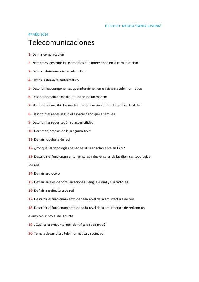 """E.E.S.O.P.I. Nº 8154 """"SANTA JUSTINA"""" 4º AÑO 2014 Telecomunicaciones 1- Definir comunicación 2- Nombrar y describir los ele..."""