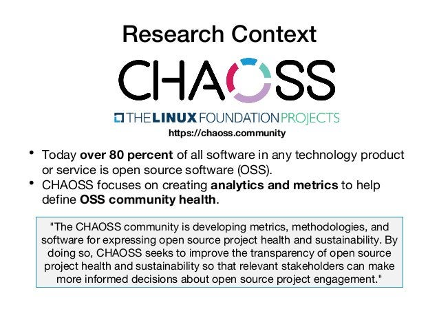 Research Context • Today over 80 percent of all software in any technology product or service is open source software (OSS...
