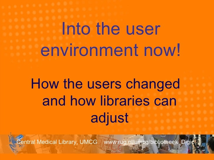 Into the user environment now! How the users changed and how libraries can adjust