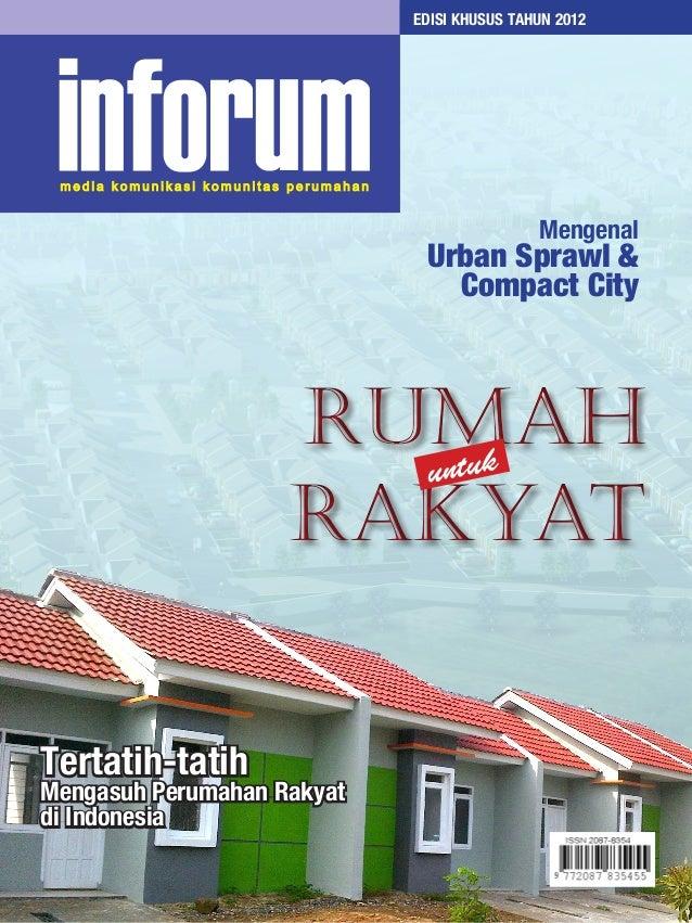 EDISI KHUSUS TAHUN 2012 Rumah Rakyat Rumah Rakyat untuk Mengenal Urban Sprawl & Compact City Tertatih-tatih Mengasuh Perum...