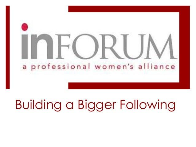 Building a Bigger Following
